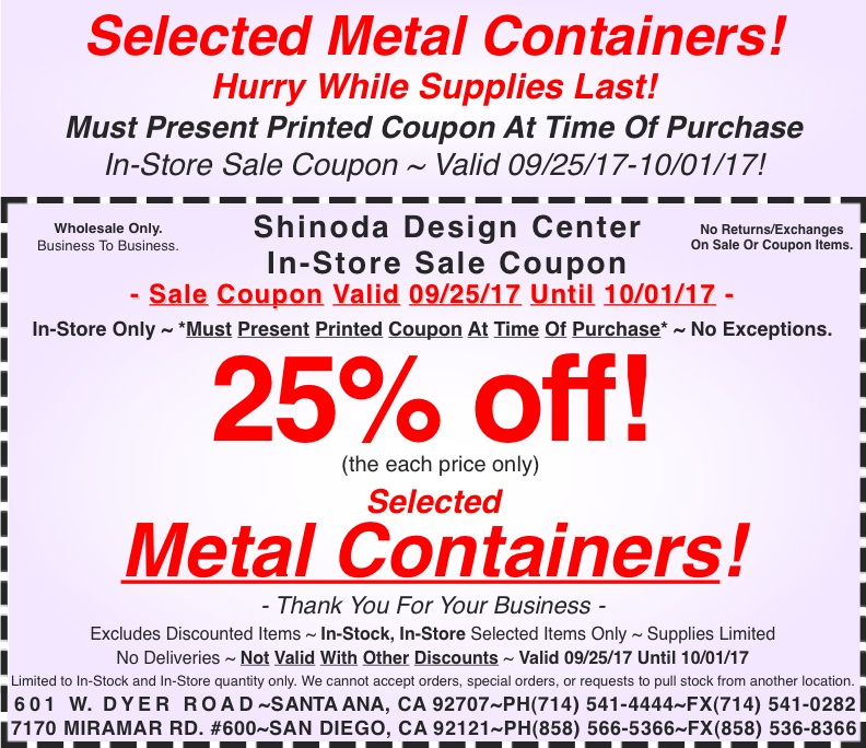 in store coupon 25 off selected metal containers shinoda design center. Black Bedroom Furniture Sets. Home Design Ideas